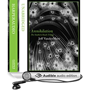 Annihilation: Southern Reach Trilogy, Book 1 (Unabridged)