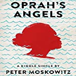 Oprah's Angels: 65 Families, One Big Storm, and the American Dream | Peter Moskowitz