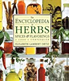 The Encyclopedia of Herbs, Spices, & Flavorings (1564580652) by Ortiz, Elisabeth Lambert
