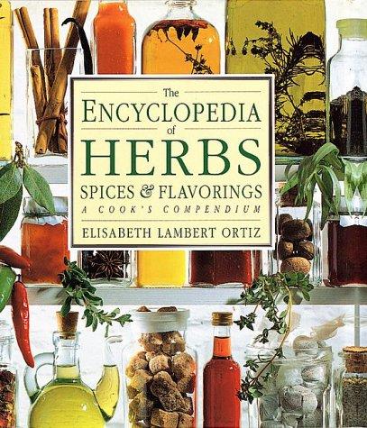 The Encyclopedia of Herbs, Spices, & Flavorings by Elisabeth Lambert Ortiz