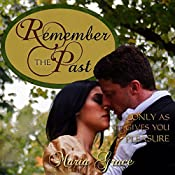 Remember the Past: ...Only as It Gives You Pleasure | [Maria Grace]