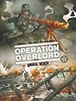 Op�ration Overlord tome 2 : Omaha Beach