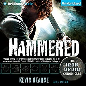 Hammered: The Iron Druid Chronicles, Book 3 by Kevin Hearne