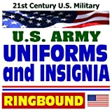 21st-Century-U.S.-Military-Army-Uniforms-and-Insignia-Complete-Guide-to-Wear-and-Appearance-of-Uniforms