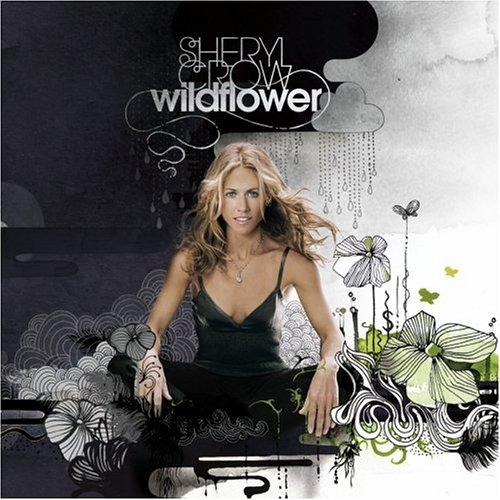 Sheryl Crow - Sheryl Crow - 2007 - Wildflower - Zortam Music