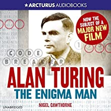 Alan Turing: The Enigma Man Audiobook by Nigel Cawthorne Narrated by Jot Davies