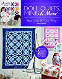 Doll Quilts, Minis & More: Your Size & Your Way (Annie's Quilting)