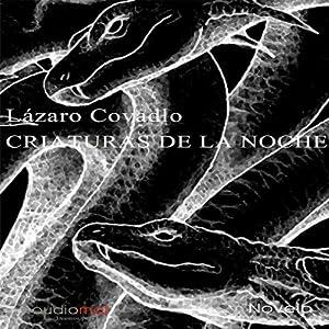 Criaturas de la noche [Creatures of the Night] Audiobook