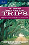 Lonely Planet The Carolinas Georgia & the South Trips 1st Ed.: 1st Edition