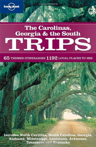 Carolinas Georgia & the South Trips (Regional Travel Guide)