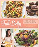 Full Belly: Good Eats for a Healthy Pregnancy