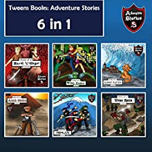 Tweens Books: Adventure Stories for Tweens, Teens, and Kids: Children's Adventure Stories, 6 in 1 | Livre audio Auteur(s) : Jeff Child Narrateur(s) : John H Fehskens