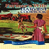 img - for The Farmer's Wife Harvest Cookbook: Over 300 blue-ribbon recipes! book / textbook / text book