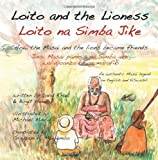 Loito and the Lioness - English and Swahili: How the Masai and the lions became friends - English & Swahili version (Volume 5)