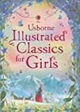 Illustrated Classics for Girls (Usborne Illustrated Stories)