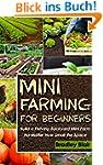 Mini Farming For Beginners: Build A T...