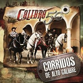el de los llanos calibre 50 from the album corridos de alto calibre