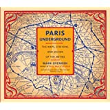 Paris Underground: The Maps, Stations, and Design of the Metropar Mark Ovenden