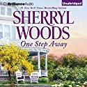 One Step Away Audiobook by Sherryl Woods Narrated by Christina Traister