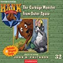 The Case of the Garbage Monster from Outer Space Audiobook by John R. Erickson Narrated by John R. Erickson