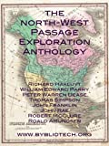 img - for The North West Passage Exploration Anthology book / textbook / text book