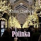 Polinka Hörbuch von Anton Chekhov Gesprochen von: Max Bollinger