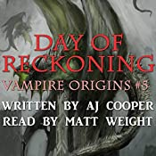 Day of Reckoning: Vampire Origins, Book 5 | AJ Cooper