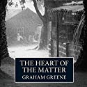 The Heart of the Matter (       UNABRIDGED) by Graham Greene Narrated by Michael Kitchen