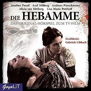 Die Hebamme: Das Original-Hörspiel zum Film - Teil 1 Hörspiel