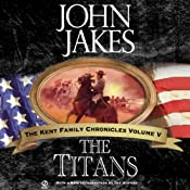 The Titans: The Kent Family Chronicles, Book 5 | John Jakes