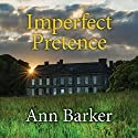 Imperfect Pretence Audiobook by Ann Barker Narrated by Karen Cass