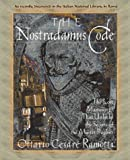 The Nostradamus Code: The Lost Manuscript That Unlocks the Secrets of the Master Prophet