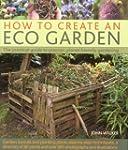 How to Create an Eco Garden: The prac...