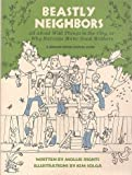 img - for Beastly Neighbors: All About Wild Things in the City, or Why Earwigs Make Good Mothers (Brown Paper School Book) book / textbook / text book
