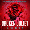 Broken Juliet (       UNABRIDGED) by Leisa Rayven Narrated by Andi Arndt