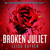 Broken Juliet | Leisa Rayven