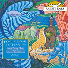 How the Leopard Got His Spots Audiobook by Rudyard Kipling Narrated by Danny Glover