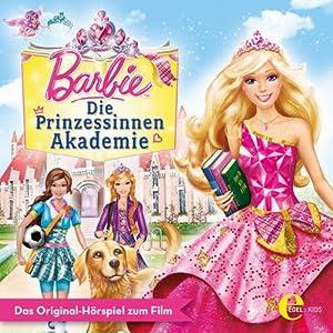 Barbie - Die Prinzessinnenakademie Hörspiel