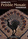 img - for The Complete Pebble Mosaic Handbook by Maggy Howarth (2009-02-01) book / textbook / text book