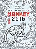 img - for Lillian Too & Jennifer Too Fortune & Feng Shui 2016 Monkey book / textbook / text book