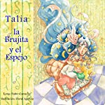Talia, la brujita y el espejo [Talia the Little Witch and the Mirror]: Un Cuento de Hadas Diferente nº 1 [A Different Fairy Tale, Book 1] | Pedro Camacho