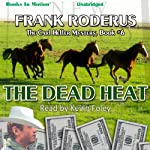 The Dead Heat: Carl Heller Series, Book 6 (       UNABRIDGED) by Frank Roderus Narrated by Kevin Foley