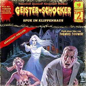 Spuk im Klippenhaus (Geister-Schocker 2) Hörspiel