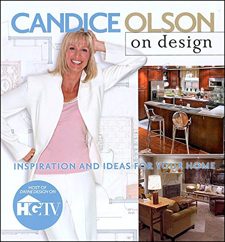 Candice Olson on Design: Inspiration & Ideas for Your Home: Inspiration and Ideas for Your Home