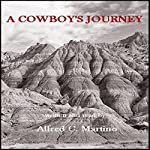 A Cowboy's Journey | Alfred C. Martino
