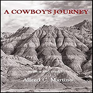 A Cowboy's Journey | [Alfred C. Martino]