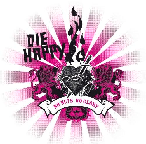 Die Happy - No Nuts No Glory - Zortam Music