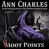 Boot Points: A Short Story from the Deadwood Humorous Mystery Series, Deadwood Shorts, Book 2 | Ann Charles
