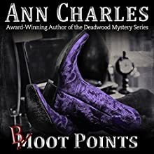 Boot Points: A Short Story from the Deadwood Humorous Mystery Series, Deadwood Shorts, Book 2 (       UNABRIDGED) by Ann Charles Narrated by Lisa Larsen