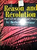 img - for Reason and Revolution: Hegel and the Rise of Social Theory, New Preface By Herbert Marcuse. book / textbook / text book